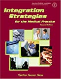 Integration Strategies for the Medical Practice, J. Max Reiboldt and Craig W. Hunter, 1579475663