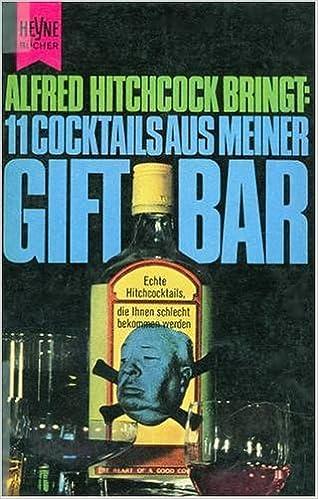 Alfred Hitcock Präsentiert: 11 Cocktails Aus Meiner Bar