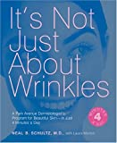 It's Not Just about Wrinkles, Neal B. Schultz and Laura Morton, 1584794070