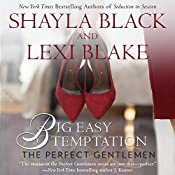 Big Easy Temptation: The Perfect Gentlemen | Shayla Black, Lexi Blake