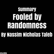 Summary: Fooled by Randomness by Nassim Nicholas Taleb Audiobook by Greg Collins Narrated by Nate Sjol