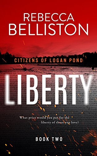 Liberty (Citizens of Logan Pond Book 2) by [Belliston, Rebecca]