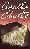 Why Didn't They Ask Evans? (Agatha Christie Signature Edition)