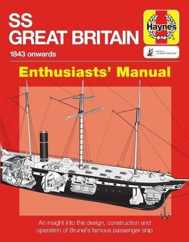 SS Great Britain Enthusiasts' Manual: 1843 onwards (Haynes Manuals)