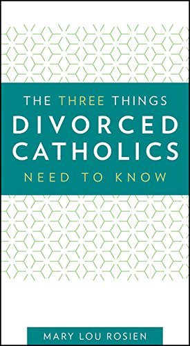 Download The Three Things Divorced Catholics Need to Know pdf
