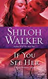 img - for If You See Her: A Novel of Romantic Suspense (Ash Trilogy) book / textbook / text book