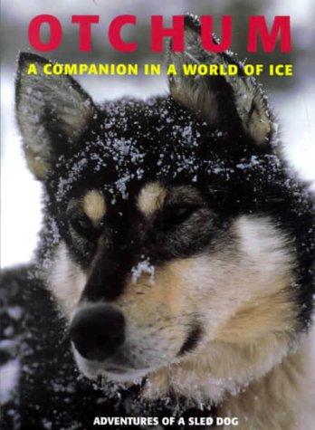 Otchum: A Companion in a World of Ice