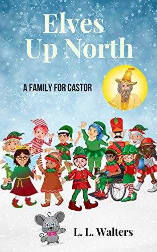 Elves Up North: A Family for Castor