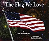 The Flag We Love, Pam Muñoz Ryan, 0613351207