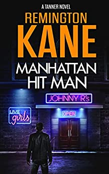 Manhattan Hit Man (A Tanner Novel Book 18) by [Kane, Remington]