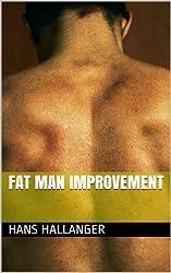 Fat Man Improvement