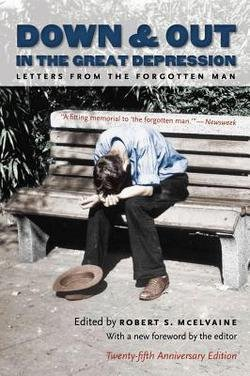Robert S. McElvaine: Down and Out in the Great Depression : Letters from the Forgotten Man (Paperback - Anniv. Ed.); 2008 Edition