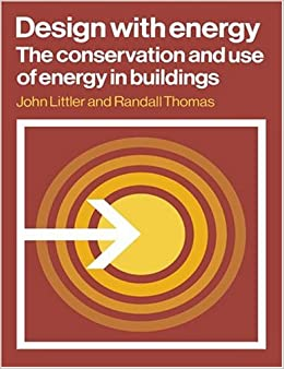 Design with Energy: The Conservation and Use of Energy in Buildings (Cambridge Urban and Architectural Studies)