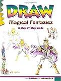 Draw Magical Fantasies, Damon J. Reinagle, 0939217333