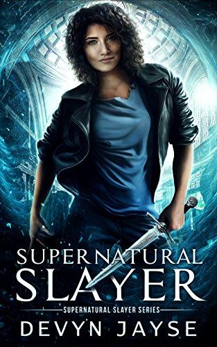 Supernatural Slayer: An Urban Fantasy Novel by [Jayse, Devyn]