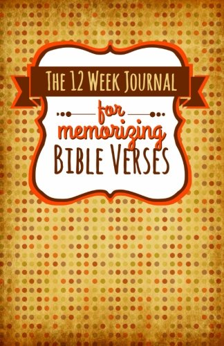 The 12 Week Journal for Memorizing Bible Verses
