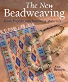 The New Beadweaving, Ann Benson, 1402708181