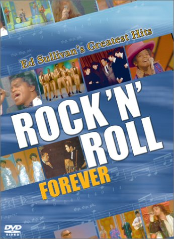 Rock 'N' Roll Forever: Ed Sullivan's Greatest Hits (Of Sofa History)