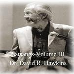 Satsang Series, Volume III   David R. Hawkins