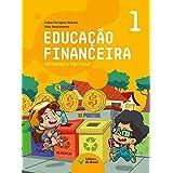 Educação financeira : Entender e praticar 1 - Ensino fundamental I