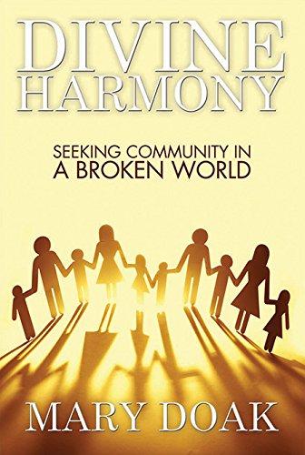 Divine Harmony: Seeking Community in a Broken World