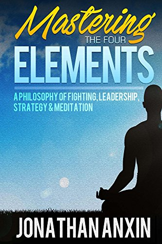 Mastering-The-Four-Elements-A-Philosophy-Of-Fighting-Leadership-Strategy-Meditation