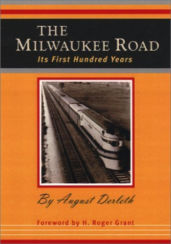 The Milwaukee Road: Its First Hundred Years by August Derleth - Shopping Milwaukee Mall