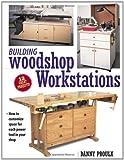 Building Woodshop Workstations, Danny Proulx, 1558706372