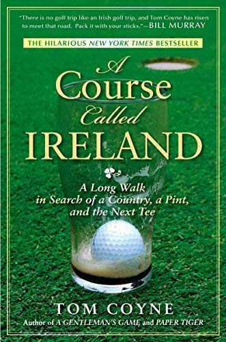 by Tom Coyne A Course Called Ireland 1 edition