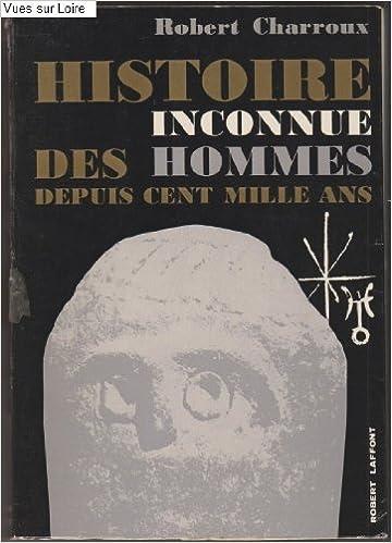 Livre gratuits en ligne Histoire inconnue des hommes depuis cent mille ans pdf
