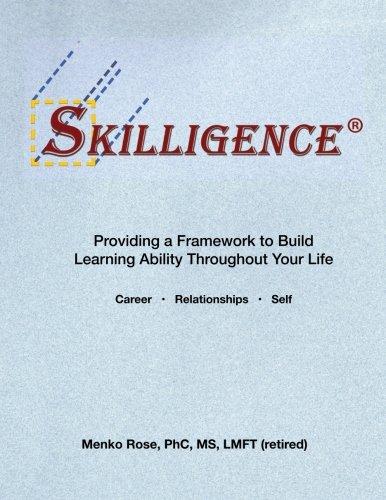The Skilligence Manual: Providing a Framework to Build Learning Ability Throughout Your Life pdf epub