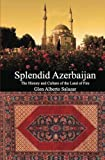 img - for Splendid Azerbaijan: The History and Culture of the Land of Fire book / textbook / text book