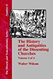 History and Antiquities of the Dissenting Churches -, Walter Wilson, 1579786189