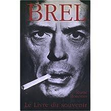 Brel -Le Livre Du Souvenir