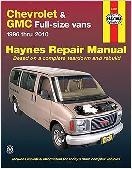Chevrolet & GMC Full-Size Vans, 1996-2010 (Haynes Repair Manual)