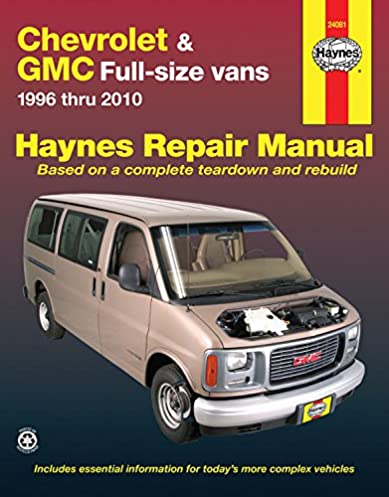 chevrolet gmc full size vans 1996 2010 haynes repair manual rh amazon com