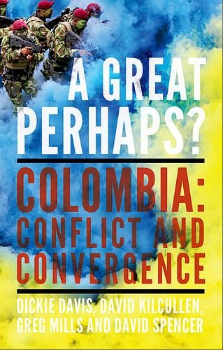 A Great Perhaps?: Colombia: Conflict and Divergence