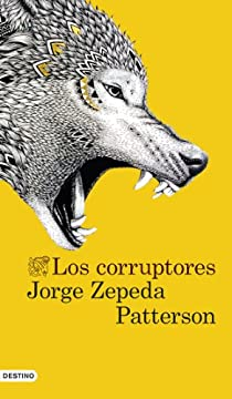 Los corruptores par Zepeda Patterson