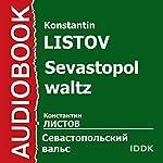 Sevastopol Waltz [Russian Edition] | Konstantin Listov