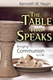 The Table That Speaks, Kenneth W. Hagin, 0892767480