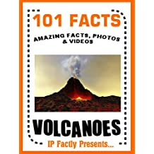 101 Facts… Volcanoes! Volcano Book for Kids - Amazing Facts, Photos and Videos! (101 Earth Facts for Kids)