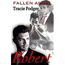 Robert: To accompany the Fallen Angel Series - A Mafia Romance