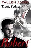 Robert: To accompany the Fallen Angel Series - A Mafia Romance