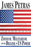 Zionism, Militarism, and the Decline of US Power, James Petras, 0932863604