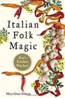 Italian Folk Magic: Rue's Kitchen Witchery