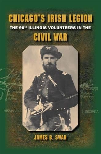 Chicago's Irish Legion: The 90th Illinois Volunteers in the Civil War pdf