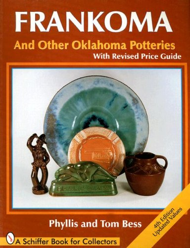 Frankoma and Other Oklahoma Potteries (Schiffer Book for Collectors)