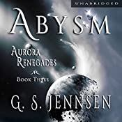 Abysm: Aurora Renegades, Book Three | G. S. Jennsen
