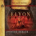 Elyon | Ted Dekker,Kaci Hill
