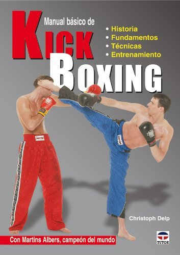 Manual Básico de Kick Boxing de Christoph Delp (19 feb 2013) Tapa blanda